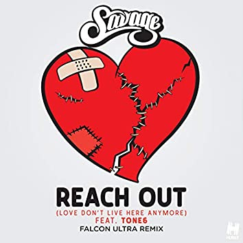 Reach Out (Love Don't Live Here Anymore) (Falcon Ultra Remix)