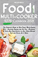 Food i Multicooker Keto Cookbook 2021: The Complete Guide to Keto Foodi Multi-Cooker Diet - Pressure Cooker and Air Fry - Delicious & Easy Low Carb Recipes to Lose Your Weight Fast and Never Let It Back