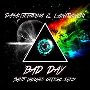 Bad Day - Santi Vasques Official Remix