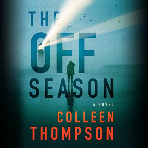 The Off Season                   By:                                                                                                                                 Colleen Thompson                               Narrated by:                                                                                                                                 Hillary Huber                      Length: 12 hrs and 5 mins     129 ratings     Overall 4.2