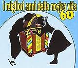 I Migliori Anni Della Nostra Vita '60