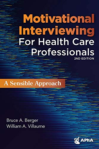 Compare Textbook Prices for Motivational Interviewing for Health Professionals: A Sensible Approach 2nd Edition ISBN 9781582123219 by Bruce A. Berger,William A. Villaume