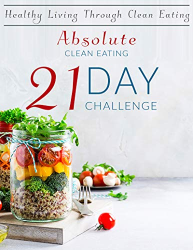 Absolutely Clean Eating: A journey to a better lifestyle (English Edition)
