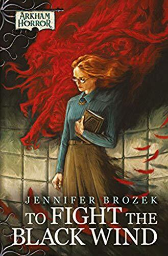 Arkham Horror Novella: To Fight the Black Wind