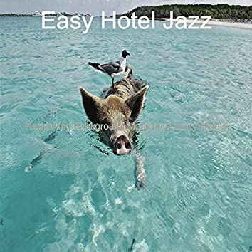 Happening Background Music for Luxury Hotels