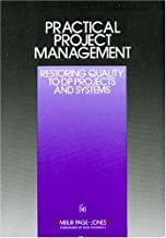 Practical Project Management : Restoring Quality to DP Projects and Systems