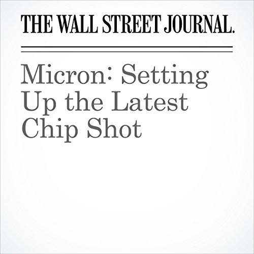 Micron: Setting Up the Latest Chip Shot copertina