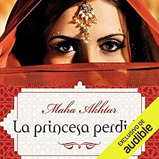 La princesa perdida [The Lost Princess]                   By:                                                                                                                                 Maha Akhtar,                                                                                        Enrique Alda                               Narrated by:                                                                                                                                 Gladys Barriga                      Length: 11 hrs and 46 mins     5 ratings     Overall 5.0