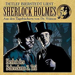 Das Ende des Schreckens. Herbst des Schreckens, Teil 3     Sherlock Holmes - Aus den Tagebüchern von Dr. Watson              Autor:                                                                                                                                 Gunter Arentzen                               Sprecher:                                                                                                                                 Detlef Bierstedt                      Spieldauer: 49 Min.     4 Bewertungen     Gesamt 3,8