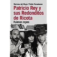 Patricio Rey y sus redonditos de ricota