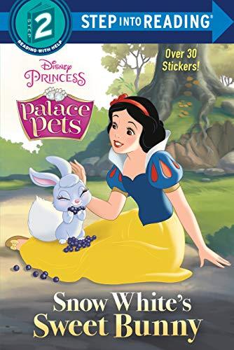 Snow White's Sweet Bunny (Disney Princess: Palace Pets: Step into Reading)