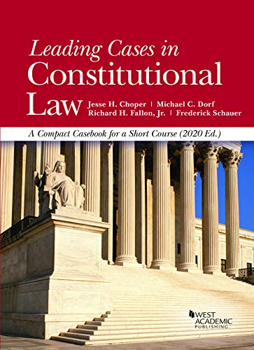 Compare Textbook Prices for Leading Cases in Constitutional Law, A Compact Casebook for a Short Course, 2020 American Casebook Series 2020 Edition ISBN 9781647080808 by Choper, Jesse H.,Dorf, Michael C.,Fallon Jr., Richard H.,Schauer, Frederick