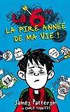La 6e, la pire année de ma vie - French version of ' Middle School: Get Me out of Here! ' (La pire année de ma vie (1)) (French Edition)