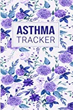 Asthma Tracker: Undated Asthma Treatment Diary Include Symptoms, Medications, Triggers, Peak Flow Charts, Exercise Log Book Journal with Notes pages.