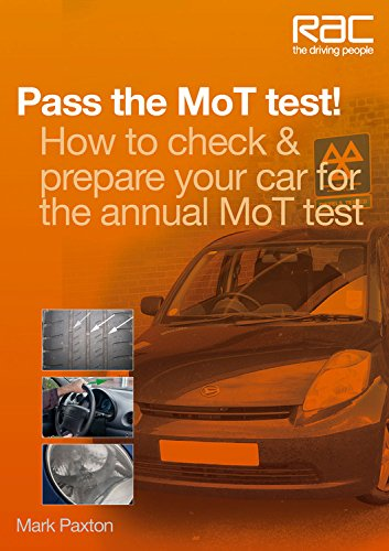 Pass the MoT Test!: How to Check & Prepare Your Car for the Annual MoT Test (Rac Handbook)