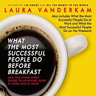 What the Most Successful People Do Before Breakfast     And Two Other Short Guides to Achieving More at Work and at Home              By:                                                                                                                                 Laura Vanderkam                               Narrated by:                                                                                                                                 Laura Vanderkam                      Length: 5 hrs and 1 min     260 ratings     Overall 3.9