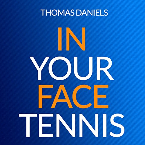 In Your Face Tennis, Volume 2 audiobook cover art
