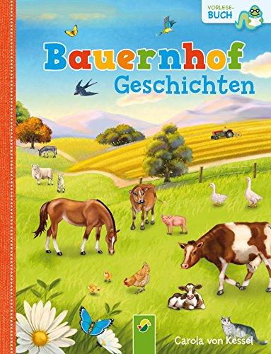 Bauernhofgeschichten: 14 Geschichten rund um das Thema Bauernhof