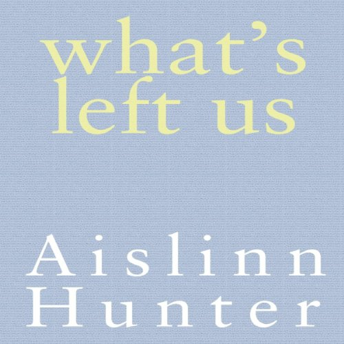 What's Left Us audiobook cover art