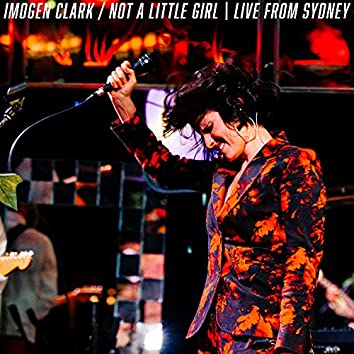 Not A Little Girl: Live from Sydney