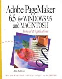 Adobe Page Maker 6.5 for Windows 95 and Macintosh: Tutorial and Applications