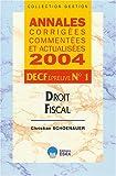 Droit fiscal DECF, épreuve n, 1 - Annales corrigées, commentées et actualisées 2004, DECF épreuve n°1