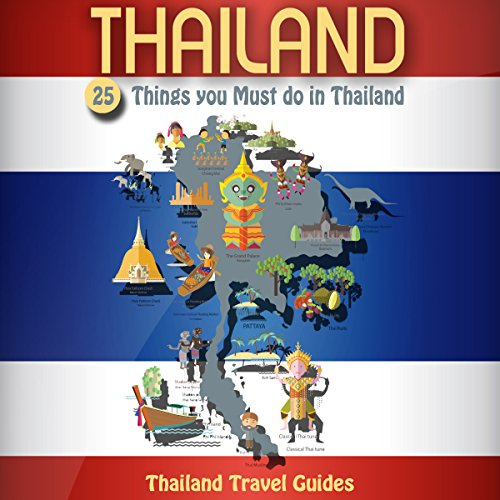Thailand: 25 Things You Must Do in Thailand audiobook cover art