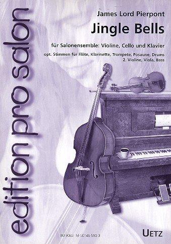 Jingle Bells für Salonensemble: Violine, Violoncello und Klavier. Flöte, Klarinette, 2. Violine, Viola, Kontrabass, Trompete, Posaune und Drums optional (Klavierpartitur und Stimmen)