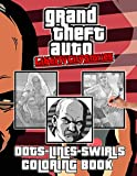 Grand Theft Auto Liberty City Stories Dots Lines Swirls Coloring Book: Premium An Adult Color Dots Lines Swirls Activity Book Grand Theft Auto Liberty City Stories - Anxiety