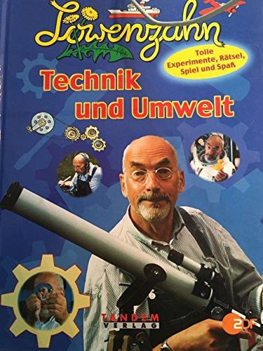 Löwenzahn: Technik und Umwelt.