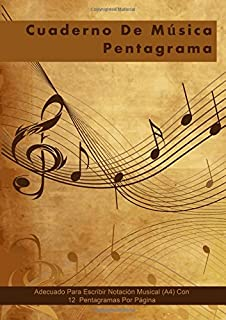 Cuaderno De Musica Pentagrama: Adecuado Para Escribir Notación Musical (A4) Con 12 Pentagramas Por Página (Spanish Edition)