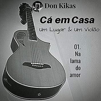 Na Lama do Amor (Acoustic)