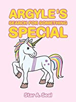 Argyle's Search for Something Special