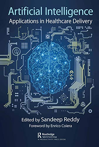 Compare Textbook Prices for Artificial Intelligence: Applications in Healthcare Delivery 1 Edition ISBN 9780367321512 by Reddy, Sandeep