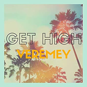 Veremey Get High