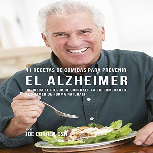 41 Recetas de Comidas para Prevenir el Alzheimer [41 Meal Recipes to Prevent Alzheimer's] audiobook cover art