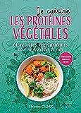 Je cuisine les protéines végétales (Recettes santé)