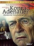 Konrad Adenauer - Stunden der Entscheidung