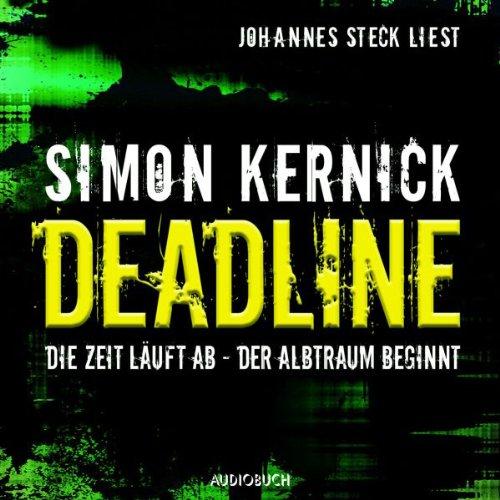 Deadline                   Autor:                                                                                                                                 Simon Kernick                               Sprecher:                                                                                                                                 Johannes Steck                      Spieldauer: 6 Std. und 46 Min.     25 Bewertungen     Gesamt 4,0