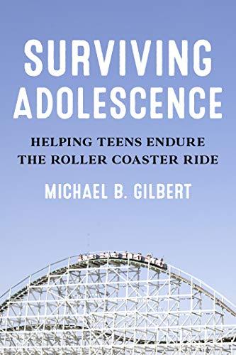 Surviving Adolescence: Helping Teens Endure the Roller-Coaster Ride (English Edition)