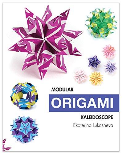 Modular Origami Kaleidoscope: 30 Models You Can Do Yourself (English Edition)