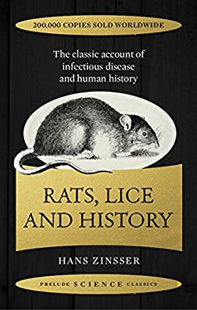 Rats, Lice and History: The Classic Account of Infectious Disease and Human History (Prelude Science Classics)
