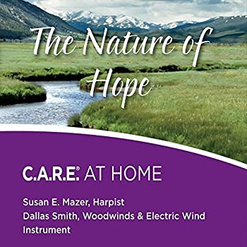 Nature of Hope  Care at Home by Susan E Mazer
