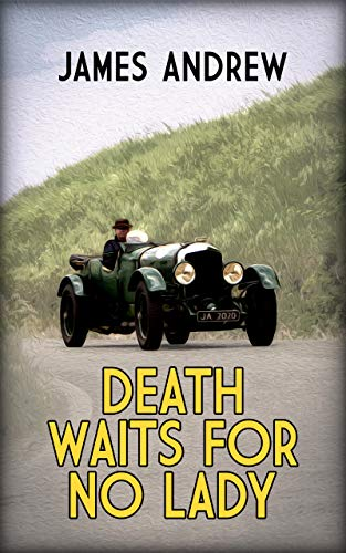 DEATH WAITS FOR NO LADY: a historical murder mystery set in Yorkshire (The Inspector Blades mysteries Book 2)