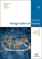Foreign Sailors on Socotra: The Inscriptions and Drawings from the Cave Hoq (Vergleichende Studien Zu Antike Und Orient)
