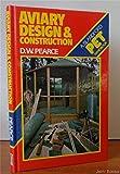 Aviary Design and Construction (A Blandford pet handbook)