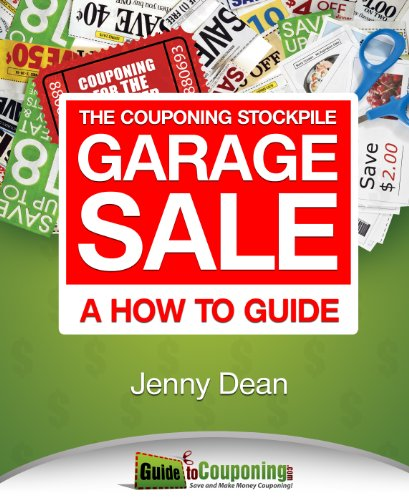 The Couponing Stockpile Garage Sale: A How To Guide by [Jenny Dean]