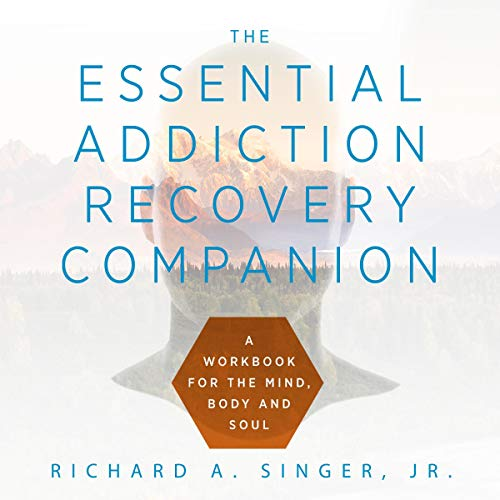 The Essential Addiction Recovery Companion audiobook cover art