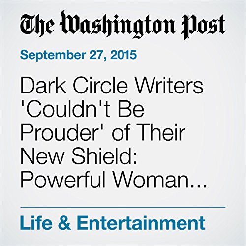 Dark Circle Writers 'Couldn't Be Prouder' of Their New Shield: Powerful Woman, Top Patriot. audiobook cover art