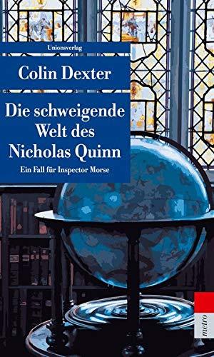 Die schweigende Welt des Nicholas Quinn: Kriminalroman. Ein Fall für Inspector Morse 3 (Unionsverlag Taschenbücher)
